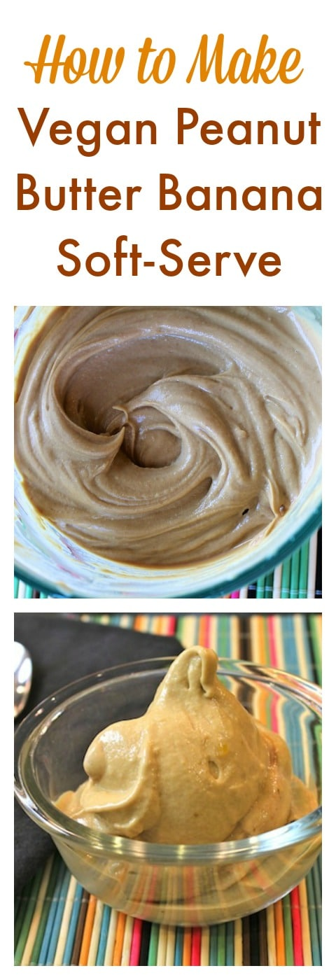 How to Make Vegan Peanut Butter Banana Soft Serve