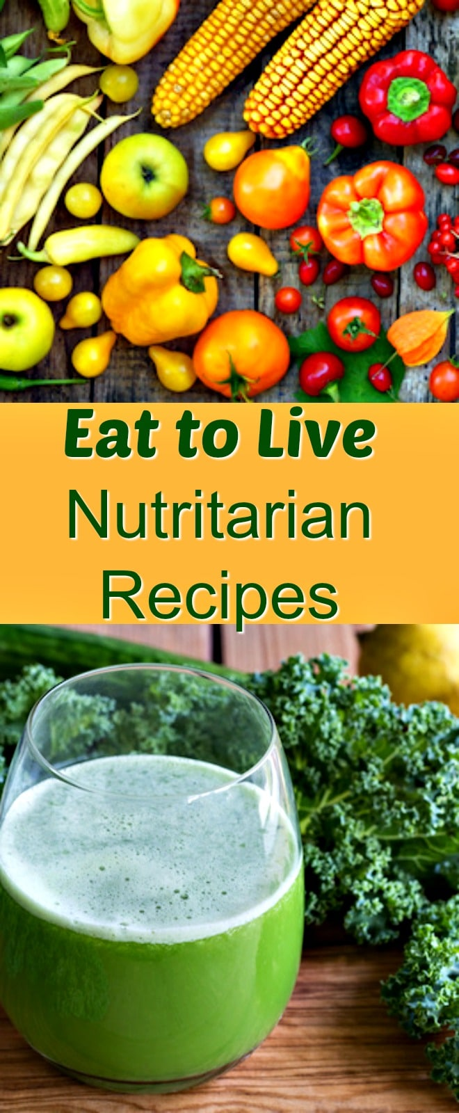 The best Eat to Live recipes that support a nutritarian diet. Oil-free, Dr. Fuhrman, nutrient-dense, plant-based healthy recipes.