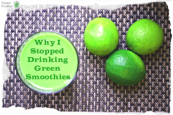 Why I Stopped Drinking Green Smoothies by Green Thickies
