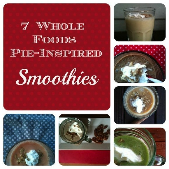 7 Whole Foods Pie-Inspired Smoothies from Practical Stewardship