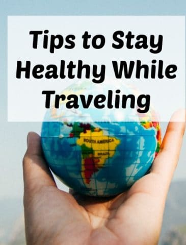 Top 10 Tips to Stay Healthy While Traveling