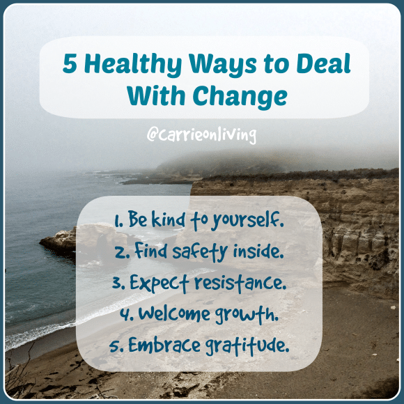 Healthy Ways to Deal With Change from Carrie on Living | www.cleaneatingkitchen.com