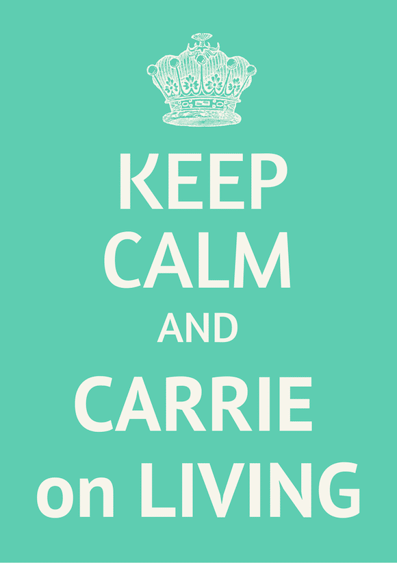 Keep Calm and Carrie on Living | www.cleaneatingkitchen.com