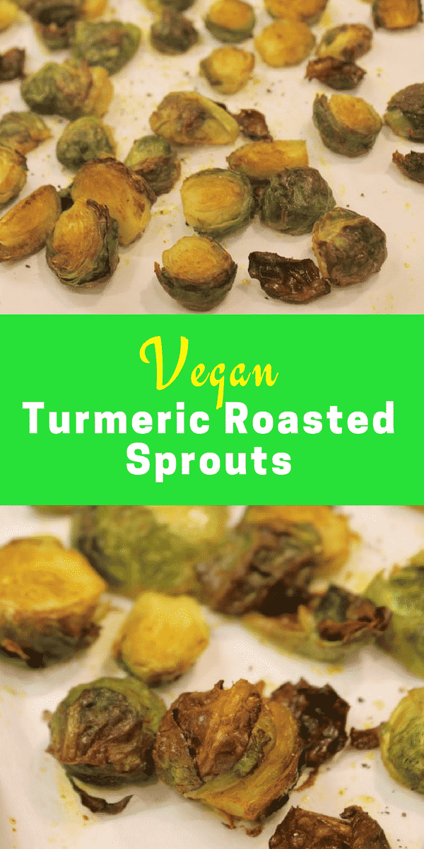 Vegan Turmeric Roasted Sprouts