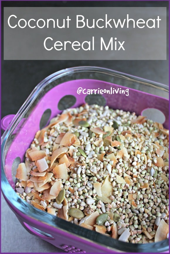 Coconut Buckwheat Cereal Mix from Carrie on Living   www.cleaneatingkitchen.com