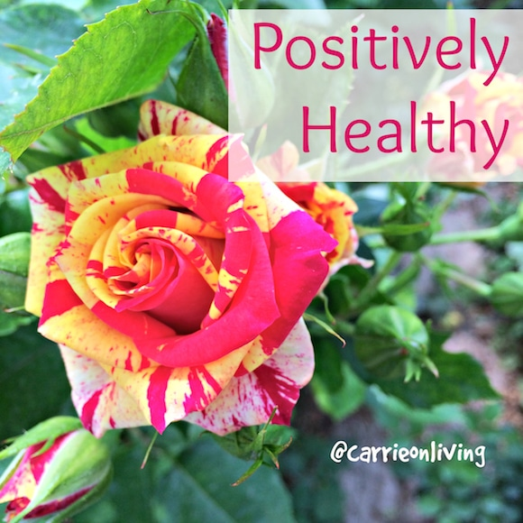 Positively Healthy from Carrie on Living | www.cleaneatingkitchen.com