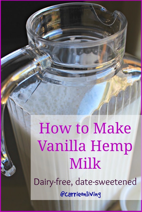How to Make Vanilla Hemp Milk from Carrie on Living | www.cleaneatingkitchen.com
