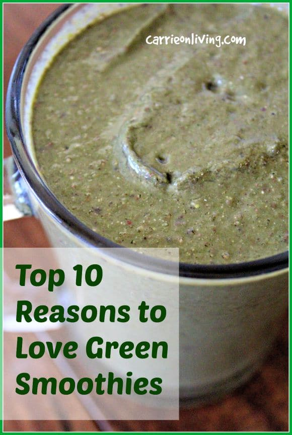 Reasons to Love Green Smoothies from Carrie on Living #dairyfree #plantstrong