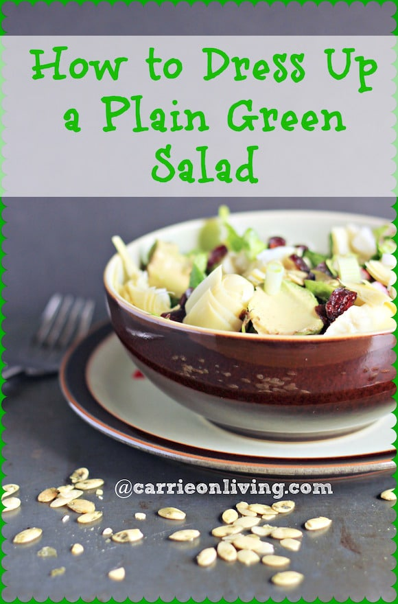 How to Dress Up a Plain Green Salad