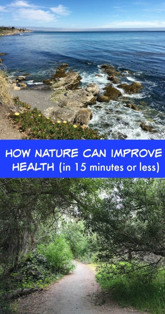 How nature and being outside can improve your health in 15 minutes or less