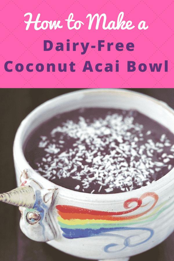 Dairy-free Coconut Acai Bowl