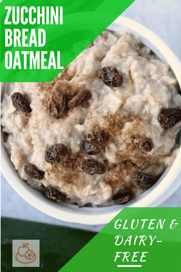 Gluten-Free & Dairy-Free Zucchini Bread Oatmeal