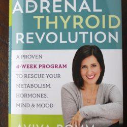 The Adrenal Thyroid Revolution book by Dr. Aviva Romm