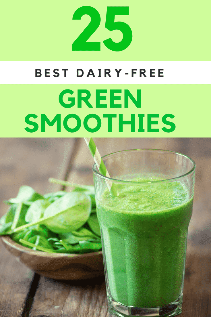 25 Best Dairy-Free Green Smoothie recipes