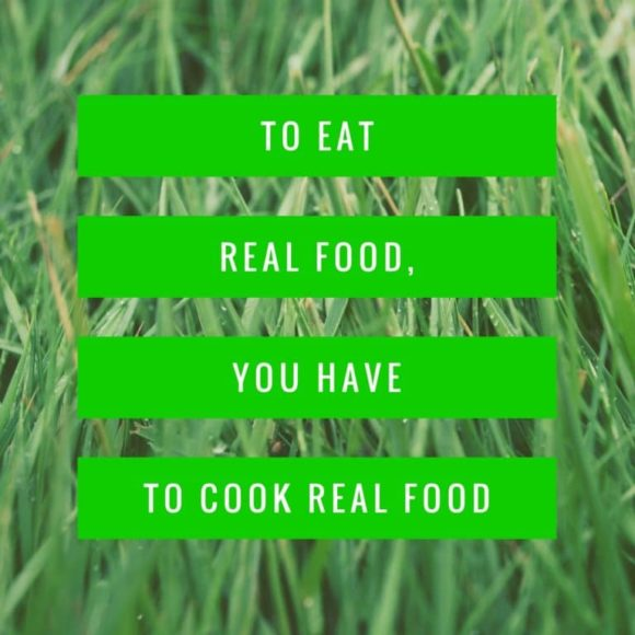 Eat and cook real food