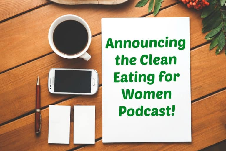 Announcing the Clean Eating for Women podcast