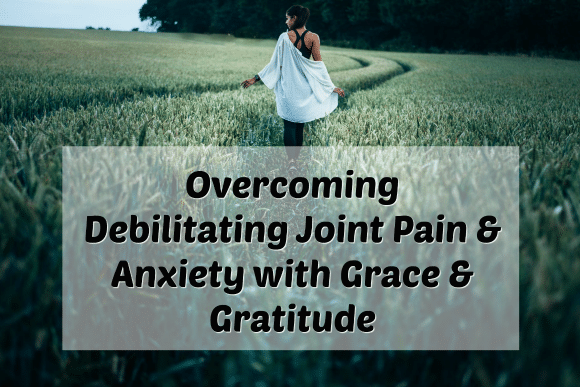 overcoming joint pain and anxiety