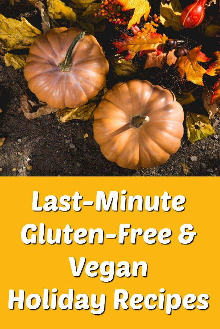 Last-Minute Gluten-Free & Vegan Holiday Recipes. Easy side dishes, drinks and desserts to satisfy everyone. | Gluten-free, healthy holidays, easy recipes. | #healthythanksgiving #glutenfree #thanksgiving #healthyholidays