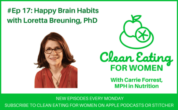 Loretta Breuning on Clean Eating for Women podcast
