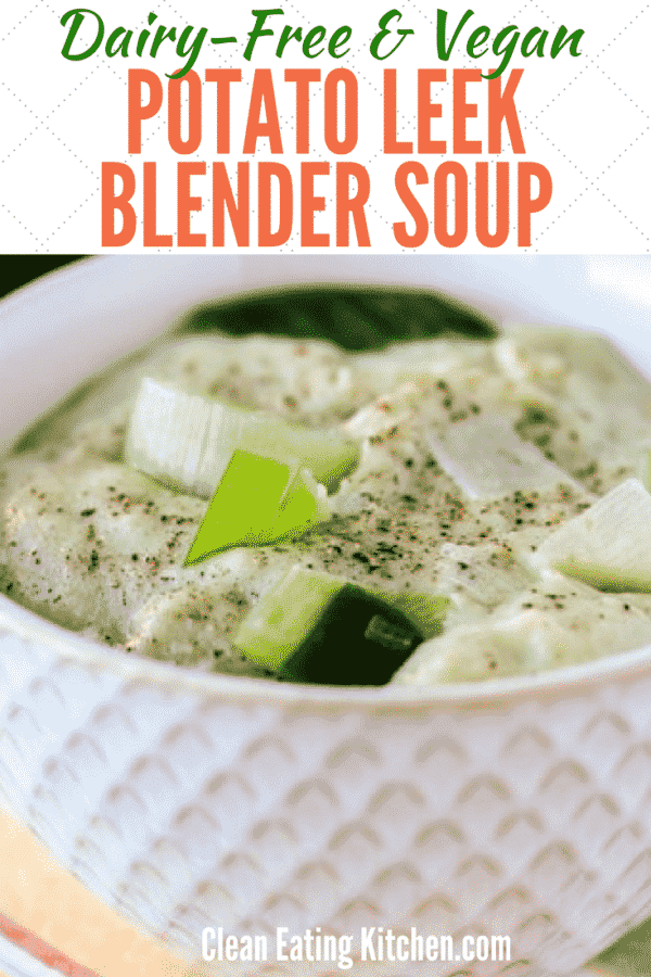 Vegan Potato Leek Blender Soup