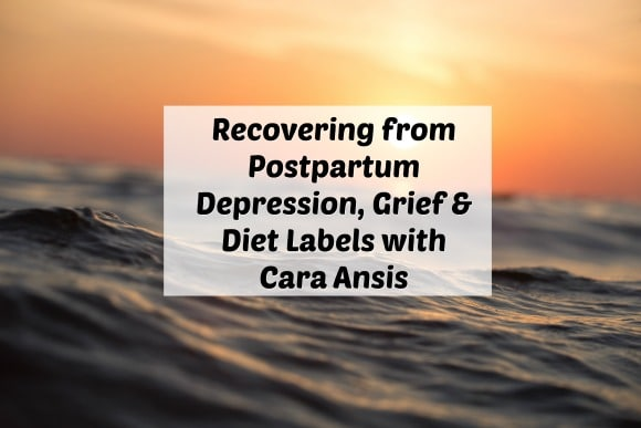 sunset image with Recovering from Postpartum Depression, Grief & Diet Labels with Cara Ansis