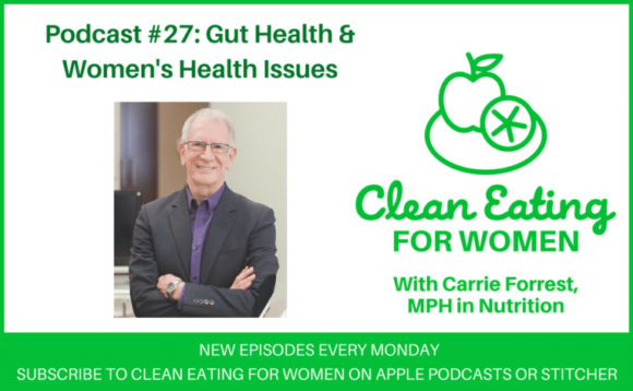 Gut Health & Women's Health Issues on the Clean Eating for Women podcast episode 27
