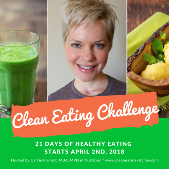 Clean Eating Challenge starting April 2nd, 2018 with Carrie Forrest, MPH in Nutrition