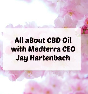 Podcast #28: All About CBD Oil with Medterra CEO Jay Hartenbach