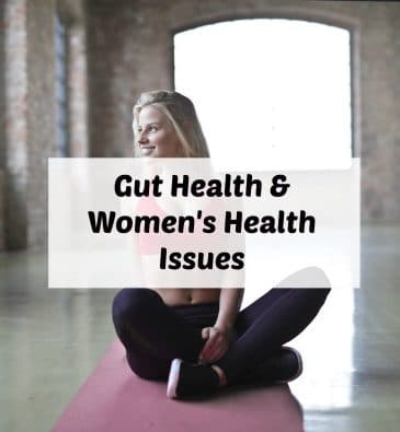 Podcast #27: Gut Health & Women's Health Issues Explained