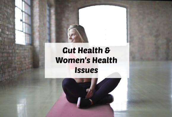 Gut health and women's health issues
