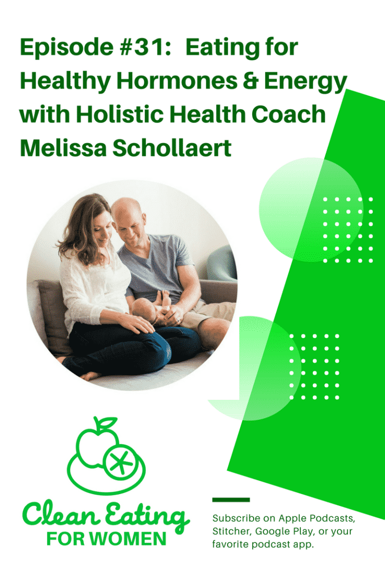 Episode #31: Eating for Healthy Hormones & Energy with Holistic Health Coach Melissa Schollaert