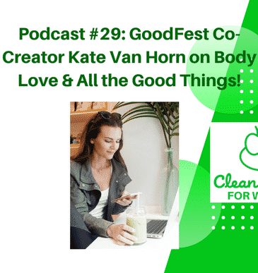 Kate Van Horn on the Clean Eating for Women podcast