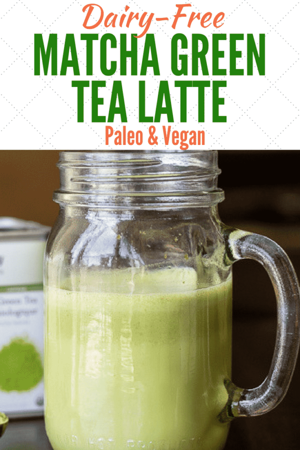 dairy-free matcha green tea latte paleo and vegan pin
