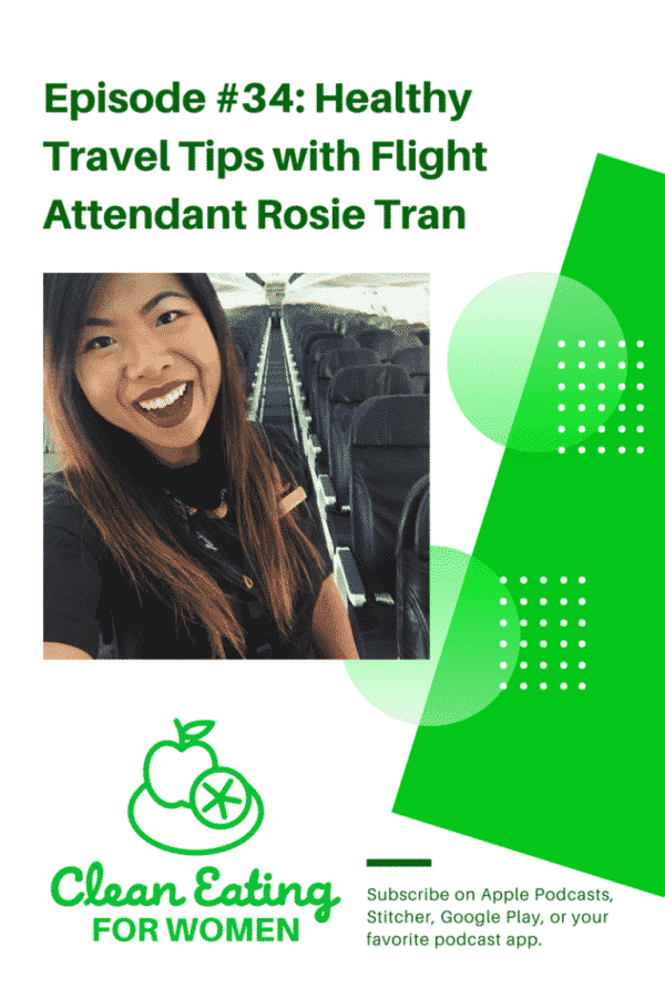 Rosie Tran with Health Travel Tips on the Clean Eating for Women podcast
