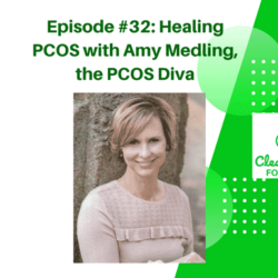 Episode #32: Healing PCOS with Amy Medling, the PCOS Diva