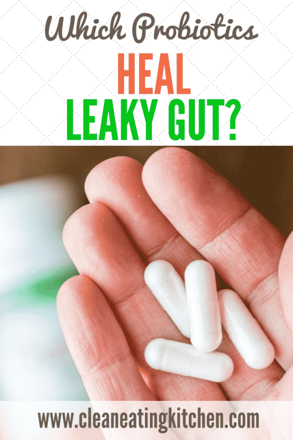 which probiotics can heal leaky gut?