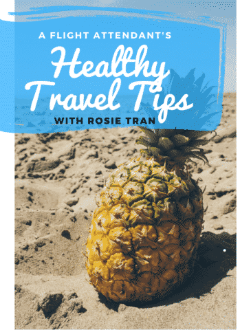 tips for healthy travel from a flight attendant Rosie Tran