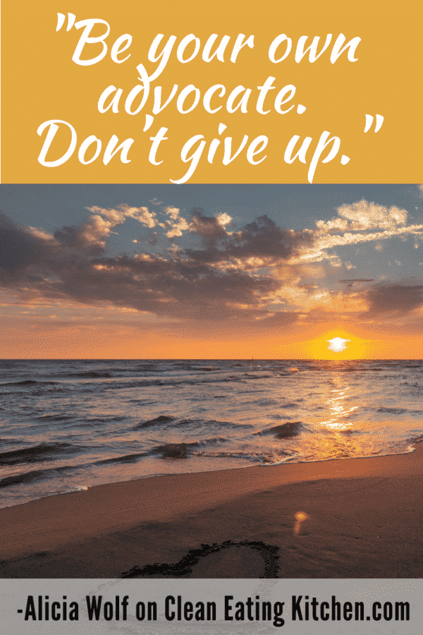 Healing mantra to be your own advocate. Don't give up.