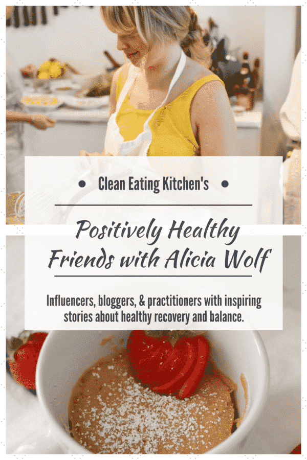 Alicia Wolf on the Positively Healthy Friends feature on Clean Eating Kitchen