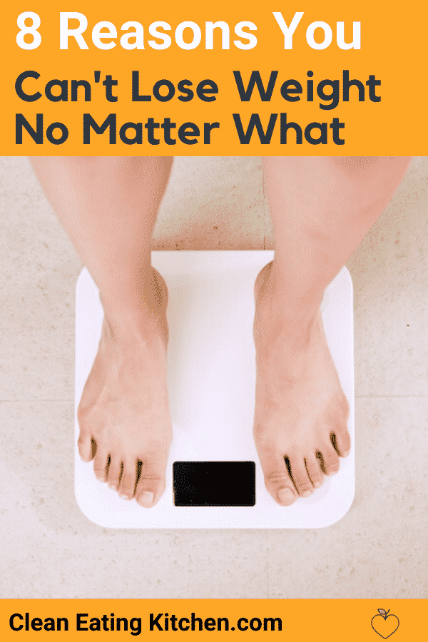can't lose weight no matter what