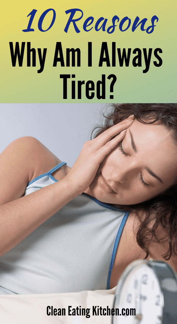 10 reasons why am i always tired