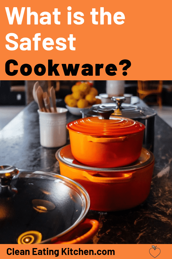 What is the Safest Cookware? - Clean Eating Kitchen