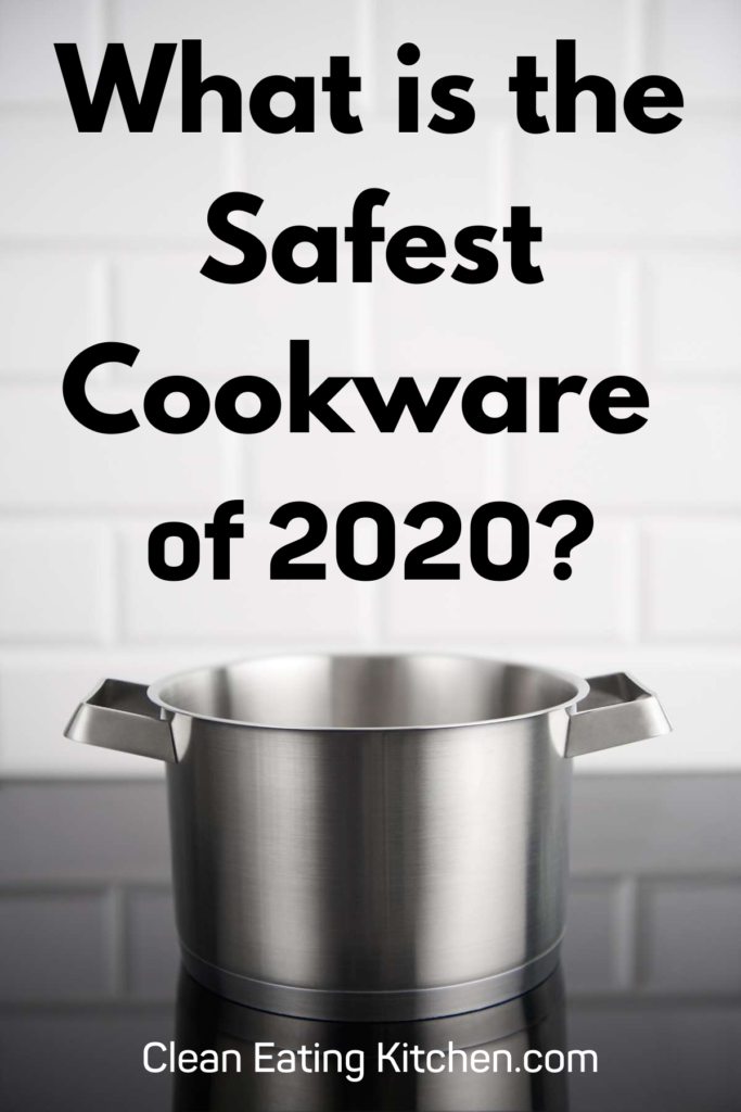 What is the safest cookware of 2020? It's important to evaluate the choices, from nonstick to ceramic, to aluminum, stainless steel, and copper. This post shares the pros and cons of the most popular pots and pans.