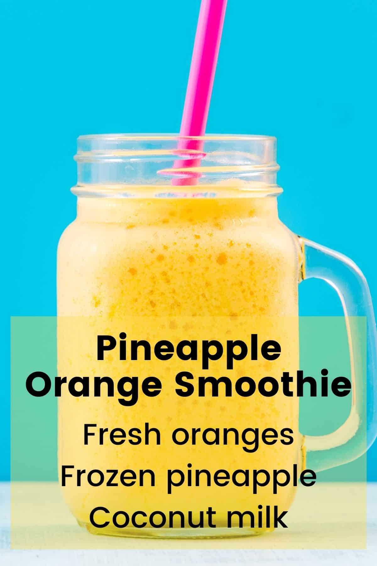 infographic with ingredients for Pineapple Orange Smoothie